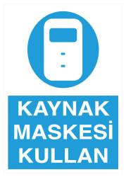 Propazar - Kaynak Maskesi Kullan İş Güvenliği Levhası - Tabelası
