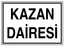 Propazar - Kazan Dairesi İş Güvenliği Levhası - Tabelası