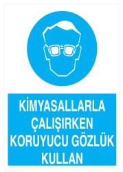 Propazar - Kimyasallarla Çalışırken Koruyucu Gözlük Kullan İş Güvenliği Levhası - Tabelası