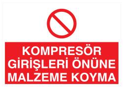 Propazar - Kompresör Girişleri Önüne Malzeme Koyma İş Güvenliği Levhası - Tabelası