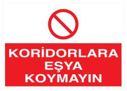 Propazar - Koridorlara Eşya Koymayın İş Güvenliği Levhası - Tabelası