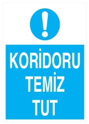 Propazar - Koridoru Temiz Tut İş Güvenliği Levhası - Tabelası