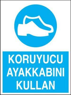 Koruyucu Ayakkabı Kullan Levhası - Tabelası