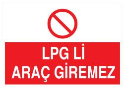 Propazar - LPGli Araç Giremez İş Güvenliği Levhası - Tabelası