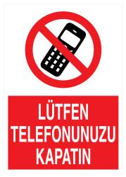 Propazar - Lütfen Telefonunuzu Kapatın İş Güvenliği Levhası - Tabelası