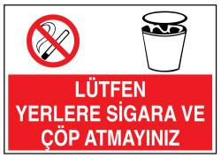 Propazar - Lütfen Yerlere Sigara Ve Çöp Atmayınız İş Güvenliği Levhası - Tabelası