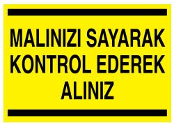 Propazar - Malınızı Sayarak Kontrol Ederek Alınız İş Güvenliği Levhası - Tabelası