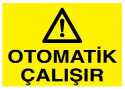 Propazar - Otomatik Çalışır İş Güvenliği Levhası - Tabelası