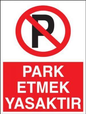 Park Etmek Yasaktır Levhası - Tabelası