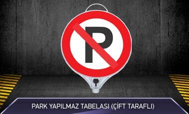 Park Yapılmaz Tabelası Çift Taraflı MFK9104