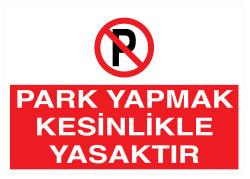 Propazar - Park Yapmak Kesinlikle Yasaktır İş Güvenliği Levhası - Tabelası