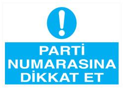 Propazar - Parti Numarasına Dikkat Et İş Güvenliği Levhası - Tabelası