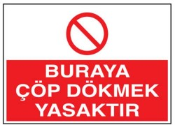 Propazar - PVC Buraya Çöp Dökmek Yasaktır Levhası - Sınırlı Stok Özel Fiyat