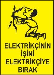 Propazar - PVC Elektrikçinin İşini Elektrikçiye Bırak Levhası - Sınırlı Stok Özel Fiyat