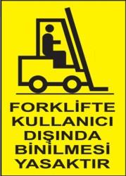 Propazar - PVC Forklifte Kullanıcı Dışında Binilmesi Yasaktır Levhası - Sınırlı Stok Özel Fiyat