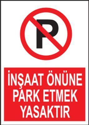 PVC İnşaat Önüne Park Etmek Yasaktır Levhası - Sınırlı Stok