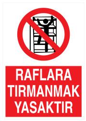 Propazar - Raflara Tırmanmak Yasaktır İş Güvenliği Levhası - Tabelası