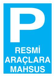 Propazar - Resmi Araçlara Mahsus Park Yeri İş Güvenliği Levhası - Tabelası