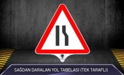 Sağdan Daralan Yol Tabelası Tek Taraflı MFK9205 - Thumbnail