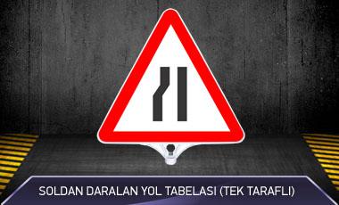 Soldan Daralan Yol Tabelası MFK9204 TEK TARAFLI