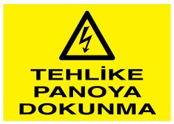Propazar - Tehlike Panoya Dokunma İş Güvenliği Levhası - Tabelası