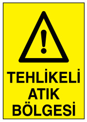Propazar - Tehlikeli Atık Bölgesi İş Güvenliği Levhası - Tabelası