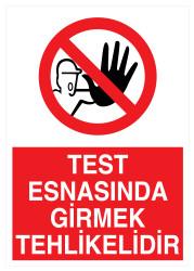 Propazar - Test Esnasında Girmek Tehlikelidir İş Güvenliği Levhası - Tabelası