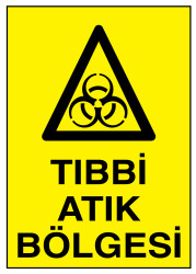 Propazar - Tıbbi Atık Bölgesi İş Güvenliği Levhası - Tabelası