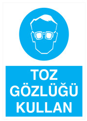Propazar - Toz Gözlüğü Kullan Levhası - Tabelası