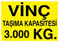 Propazar - Vinç Taşıma Kapasitesi 3000 Kg İş Güvenliği Levhası - Tabelası