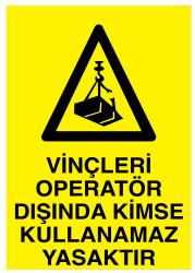 Propazar - Vinçleri Operatör Dışında Kimse Kullanamaz Yasaktır İş Güvenliği Levhası - Tabelası