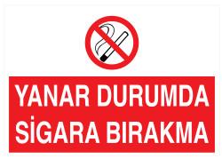 Propazar - Yanar Durumda Sigara Bırakma İş Güvenliği Levhası - Tabelası