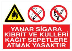 Propazar - Yanar Sigara Kibrit Ve Külleri Kağıt Sepetlere Atmak Yasaktır İş Güvenliği Levhası - Tabelası