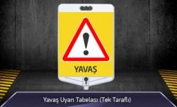 Yavaş Uyarı Tabelası Tek Taraflı MFK9309 - Thumbnail