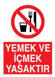 Propazar - Yemek Ve İçmek Yasaktır İş Güvenliği Levhası - Tabelası