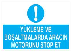 Propazar - Yükleme Ve Boşaltmalarda Aracın Motorunu Stop Et İş Güvenliği Levhası - Tabelası